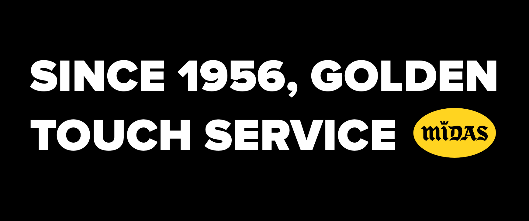 Since 1956, golden touch service Midas