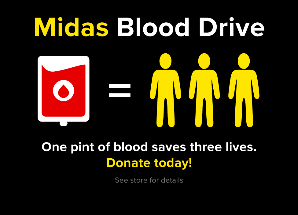 Midas Blood Drive. One pint of blood saves three lives. Donate today! See store for details.
