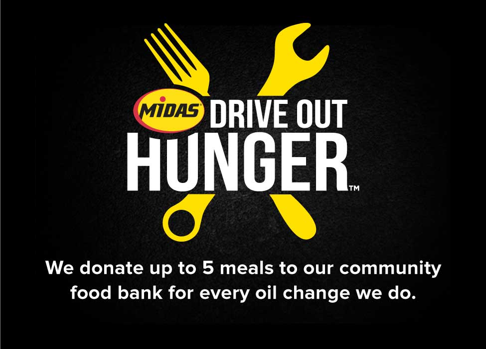 Drive Out Hunger. We donate up to 5 meals to our community food bank for every oil change we do.