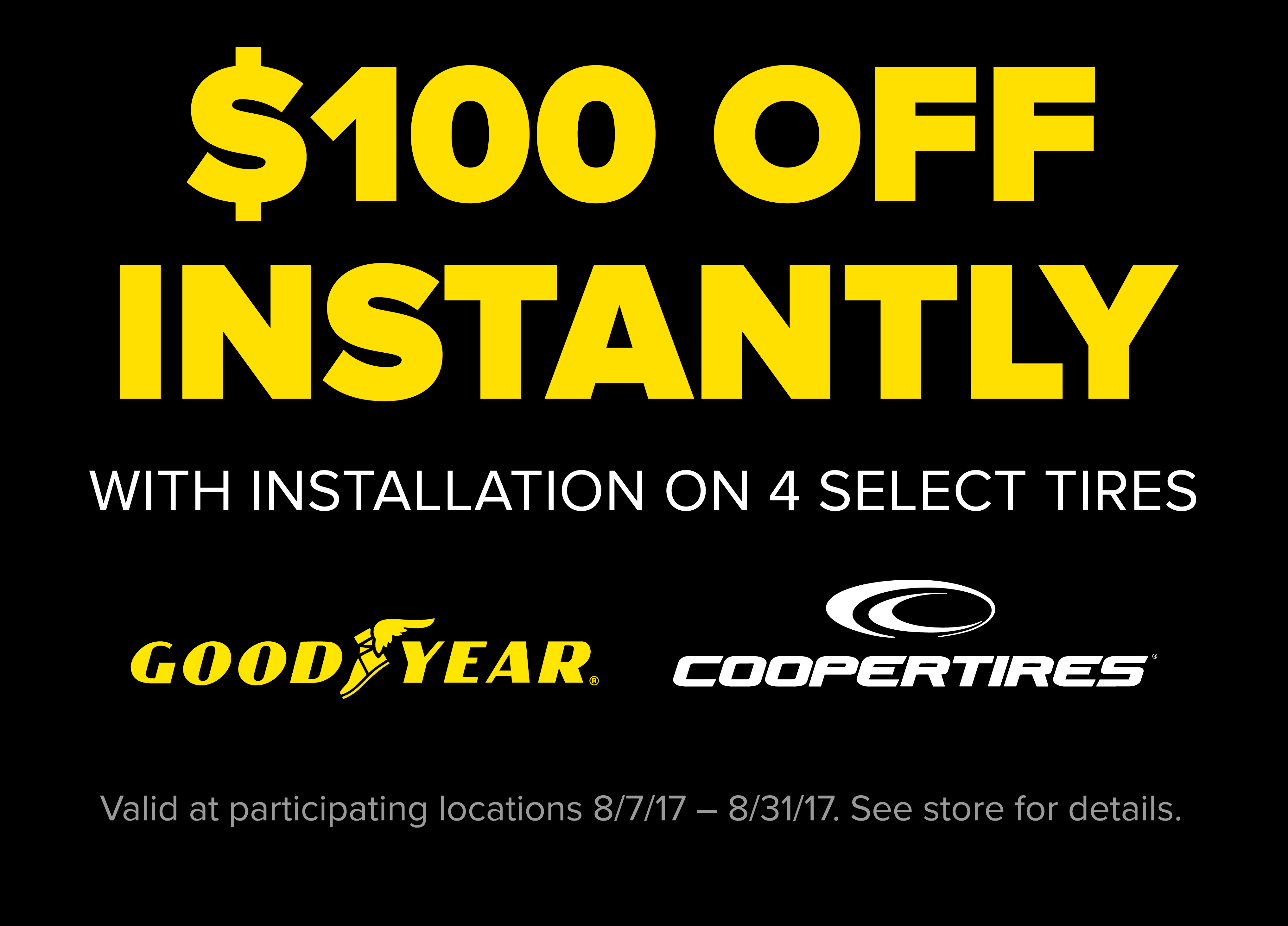 $100 instant rebate on select Goodyear and Cooper Tires