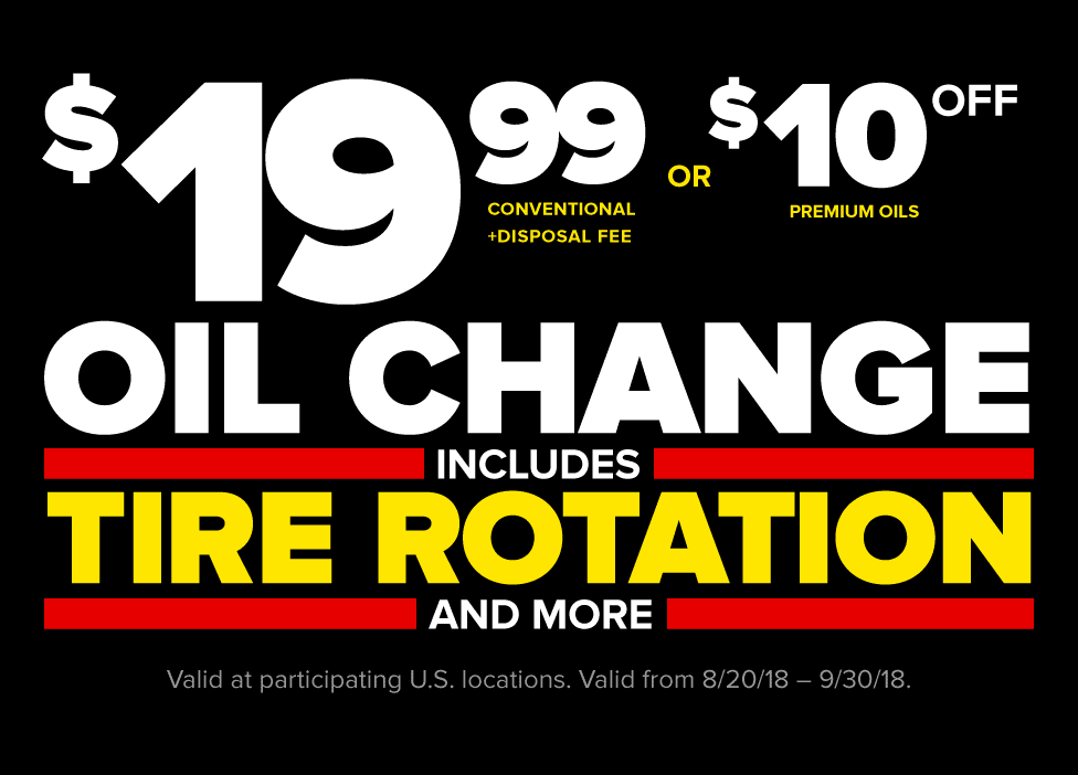 $19.99 Conventional Oil Change plus Disposal Fee or $10 Off Premium Oils includes Tire Rotation