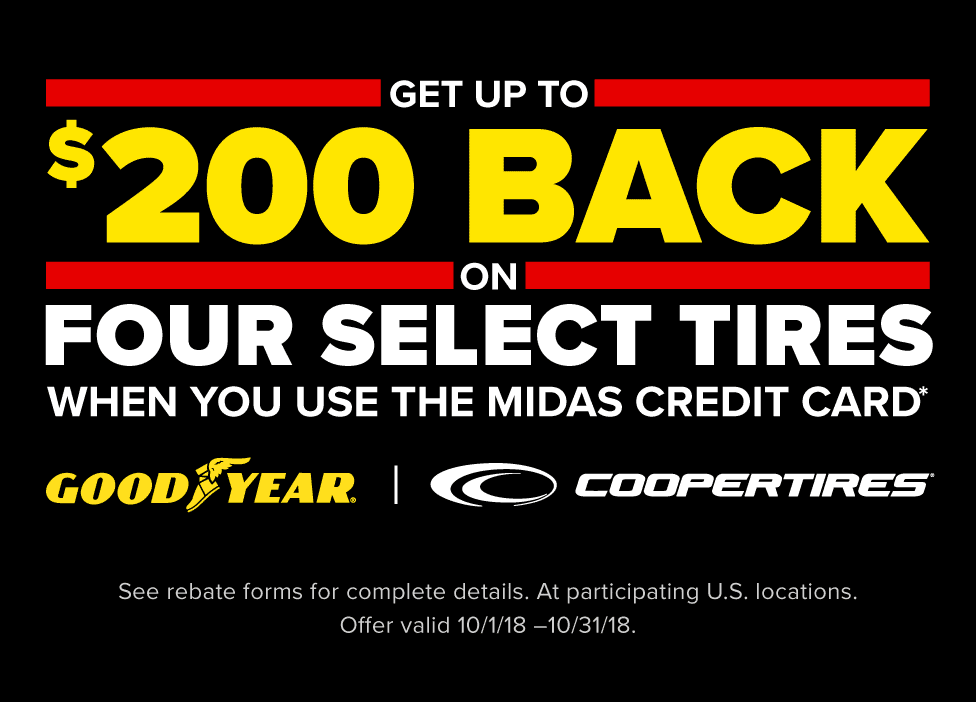 Get up to $200 Back on four select Goodyear or Cooper tires when you use the Midas Credit Card. Offe