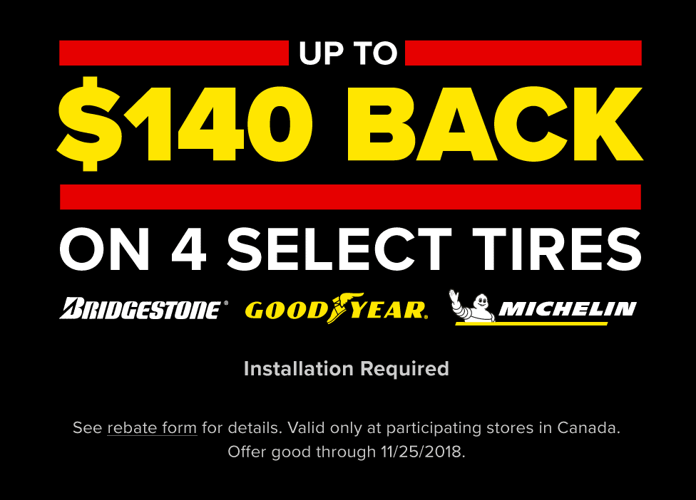 Up to $140 back on 4 select Goodyear, Michelin, or Bridgestone tires. Installation required.