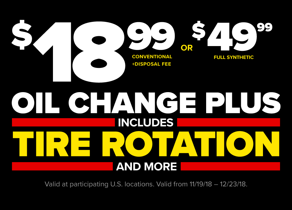 $18.99 conventional oil change plus disposal fee or $49.99 Full Synthetic Oil Change Plus. Disposal