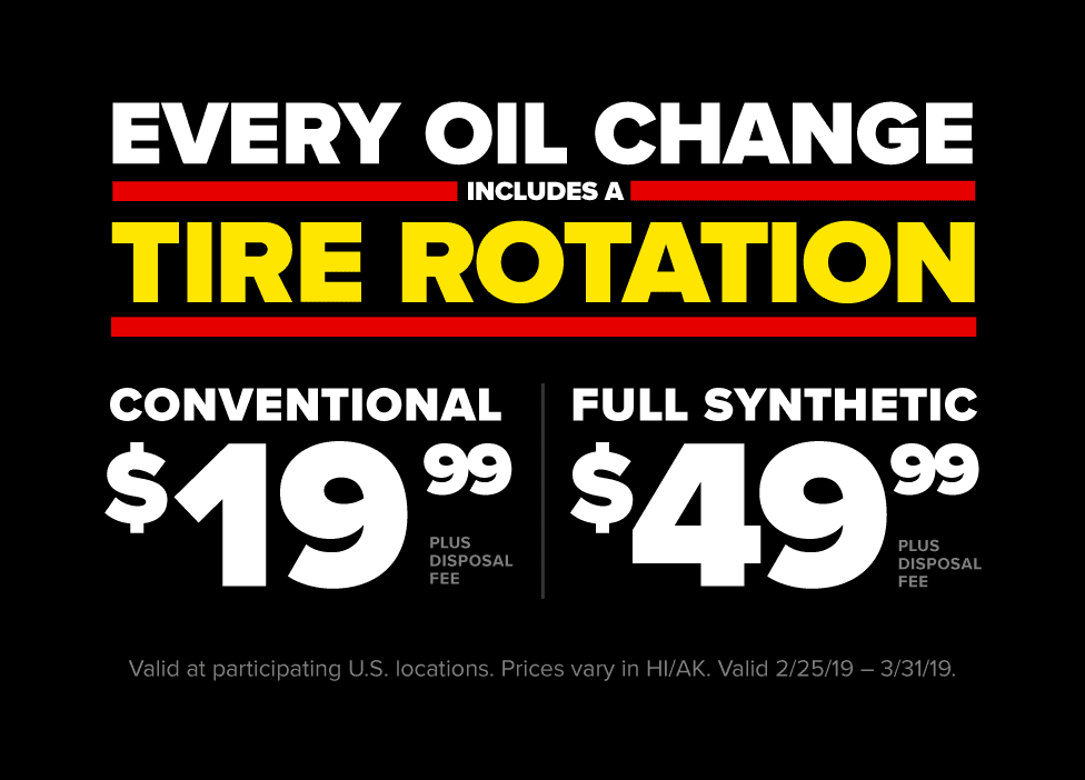 $19.99 Conventional or $49.99 Full Synthetic Oil Change includes Tire Rotation plus disposal fee. Va