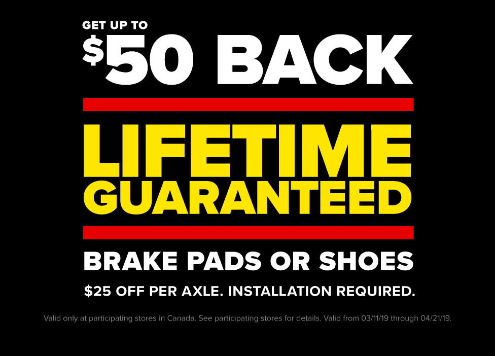 Get up to $50 off Lifetime Guaranteed brake pads or shoes. $25 off per axle. Installation required.