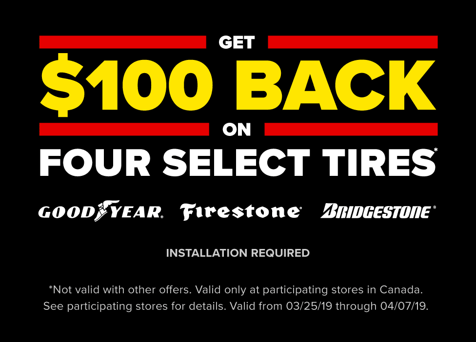 Get $100 back on four select Goodyear, Firestone, or Bridgestone tires. Installation required. Valid