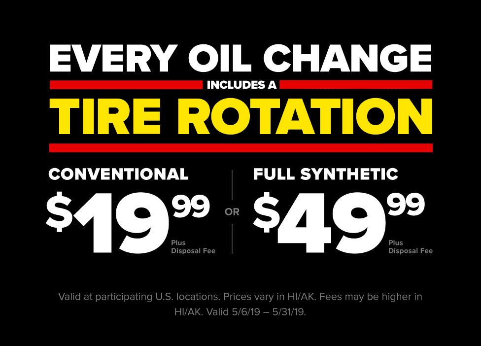 Maintain your engine, tires and wallet in one stop. Every oil change includes a tire rotation. $19.