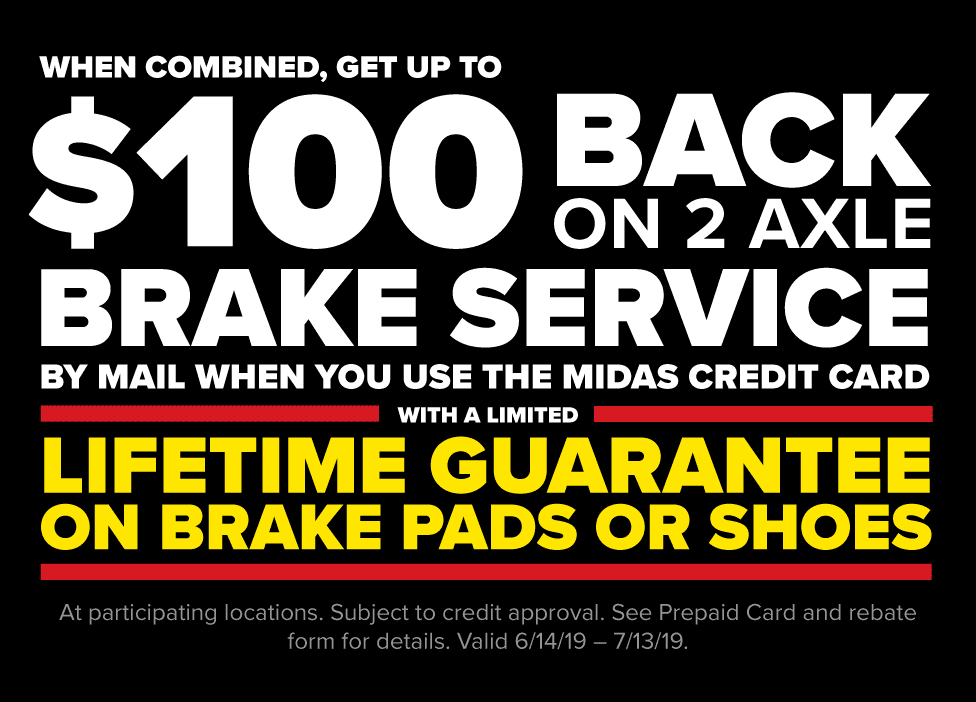 When combined, get up to $100 back on 2 axle brake service by mail when you use the Midas Credit Car